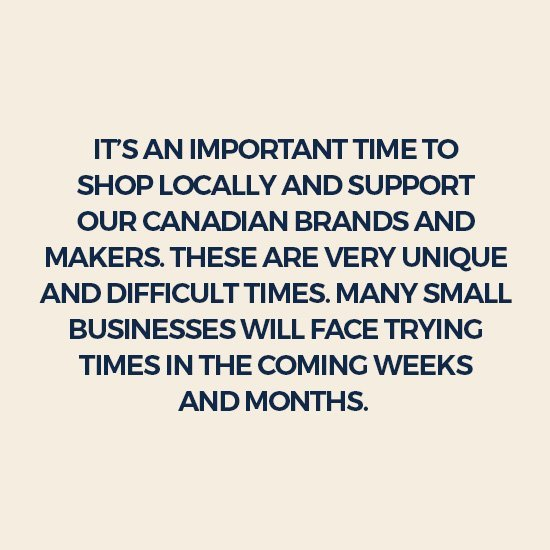 It's an important time to shop locally and support our Canadian brands